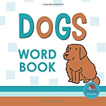 Dogs Word Book: First Picture Book for Babies, Toddlers and Children (Little Hedgehog Word Books)