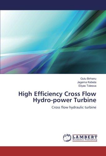 High Efficiency Cross Flow Hydro-power Turbine: Cross flow hydraulic turbine