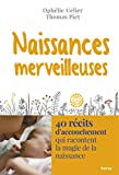 Naissances merveilleuses - 40 récits d'accouchement qui racontent la magie de la naissance
