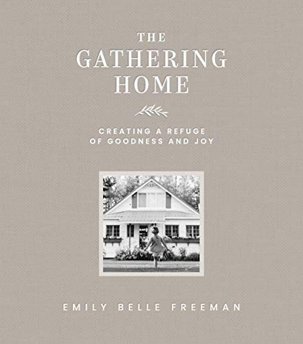 The Gathering Home: Creating a Refuge of Goodness and Joy (English Edition)