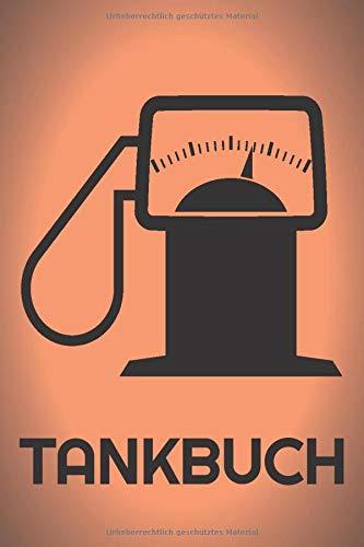 Tankbuch: Autofahrer Notizbuch - Trankheft für Kraftstoffkosten und Kosten pro KM - Geschenk für PKW Fahrer