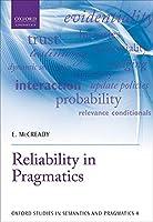 Reliability in Pragmatics (Oxford Studies in Semantics and Pragmatics)