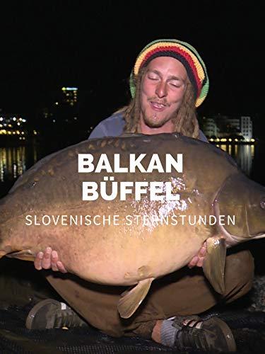 Balkan Büffel - Slowenische Sternstunden