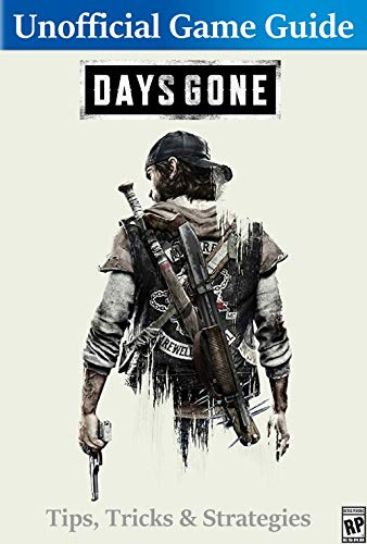 Days Gone Guide: All Tips, Tricks and Strategies You Need to Know (English Edition)