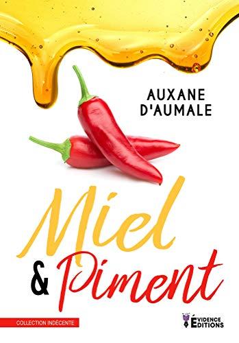 Miel Piment Indecente Ebook D Aumale Auxane Amazon Fr