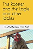 The Rooster and the Eagle and other fables
