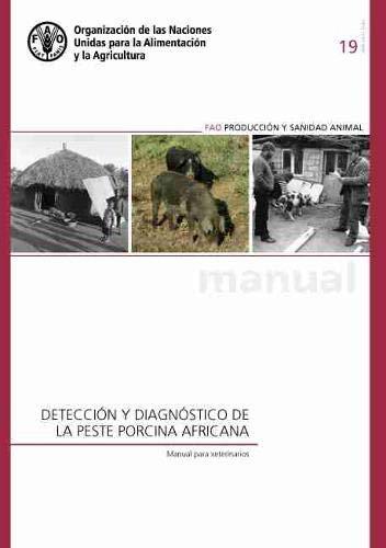 Detección y diagnóstico de la peste porcina africana: Manual para veterinarios (FAO producción y sanidad animal manual)