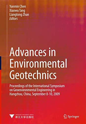Advances in Environmental Geotechnics: Proceedings of the International Symposium on Geoenvironmental Engineering in Hangzhou, China, September 8-10, 2009