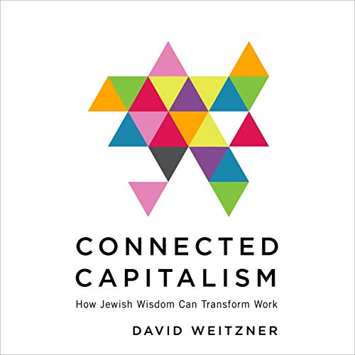 Download Connected Capitalism: How Jewish Wisdom Can Transform Work audio book