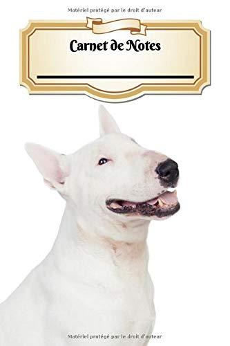 Carnet De Notes: Bull Terrier | Chiot ou Chien | A5 139 Pages Avec Papier Ligné | Art Notes | Cahier | Ligned Journal | Notebook | Espace pour votre nom