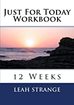 Just For Today Workbook: 12 Weeks