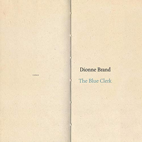 The Blue Clerk     Ars Poetica in 59 Versos              By:                                                                                                                                 Dionne Brand                               Narrated by:                                                                                                                                 Dionne Brand                      Length: 4 hrs and 49 mins     Not rated yet     Overall 0.0