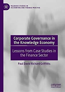 Corporate Governance in the Knowledge Economy: Lessons from Case Studies in the Finance Sector