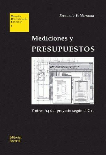 Mediciones y presupuestos (MUE01): Y otros A4 del proyecto según el CTE (Manuales Universitarios de Edificación)