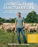 The Ultimate Guide to Eating Mindfully, Living Longer, and Feeling Better Every Living the Farm Sanctuary Life (Hardback) - Common