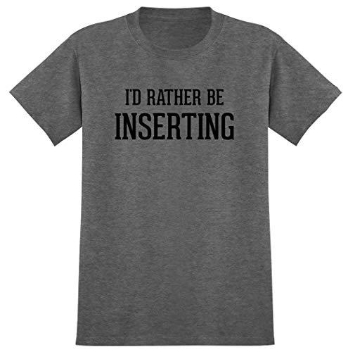 playera con texto en inglés'I'd Rather Be INSERTING' para hombre, Heather, Medium