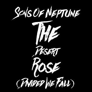 The Desert Rose (Divided We Fall)