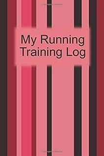 My Running Training Log: Pink Stripes Workout Journal, Running for Beginners Training Log, Runner's Journal, Race Schedule...