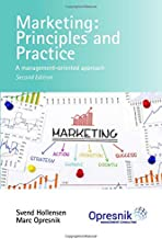 Marketing: Principles and Practice: A management-oriented approach (Opresnik Management Guides)
