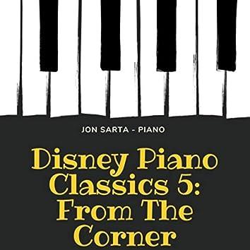 Disney Piano Classics 5: From the Corner