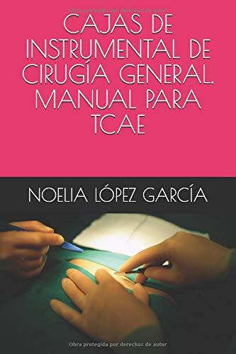 CAJAS DE INSTRUMENTAL DE CIRUGÍA GENERAL. MANUAL PARA TCAE