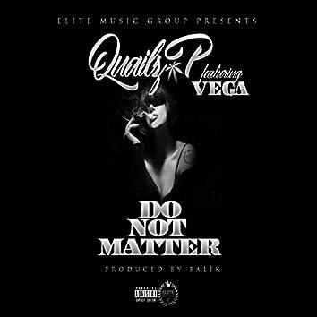 Do Not Matter (feat. Vega)