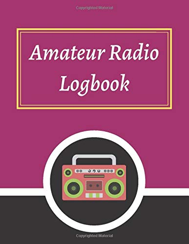 Amateur Radio Logbook: Amateur Ham Radio Station Logbook for Ham Radio Operators