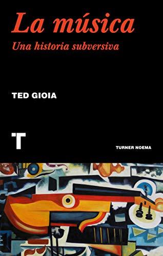 La música: Una historia subversiva (Noema)