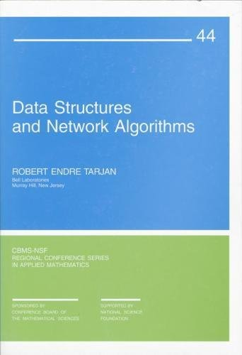 Data Structures and Network Algorithms (CBMS-NSF Regional Conference Series in Applied Mathematics, Band 44)