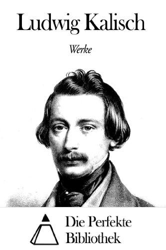 Werke von Ludwig Kalisch
