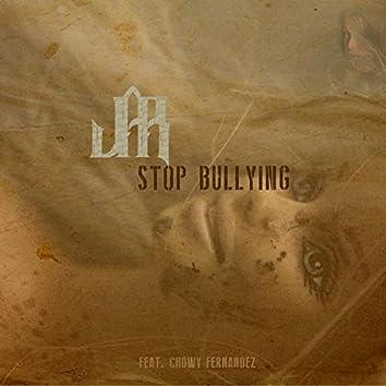 Stop Bullying (feat. Chowy Fernandez)