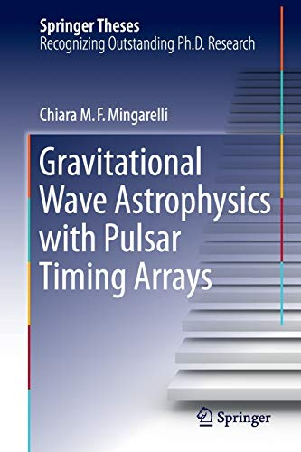 Gravitational Wave Astrophysics with Pulsar Timing Arrays (Springer Theses)