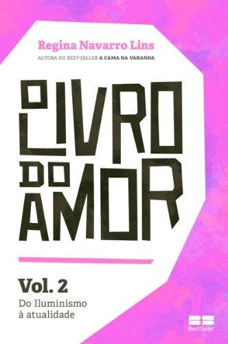 O Livro do Amor - vol. 2: Do Iluminismo à atualidade