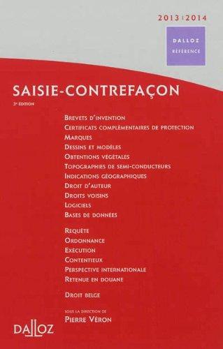 Saisie-contrefaçon 2013/2014 - 3e éd.: Dalloz Référence