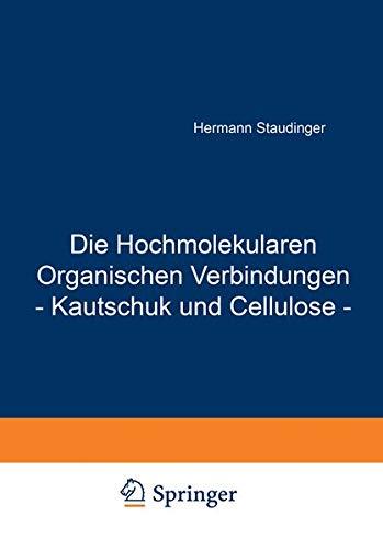 Die Hochmolekularen Organischen Verbindungen - Kautschuk und Cellulose -