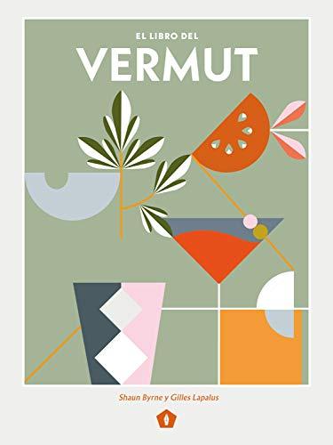 El libro del vermut: Un Barman Y Un Enólogo Celebran El Aperitivo Más Bebido del Mundo
