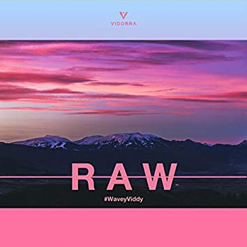 RAW (#WaveyViddy)