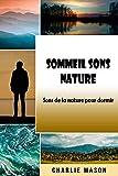 Sommeil Sons Nature: Sons de la nature pour dormir (French Edition)
