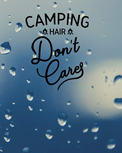 Camping Hair Don't Care: 100 page 8x10 family camping journal with many featured prompts. Blue & white raindrops...