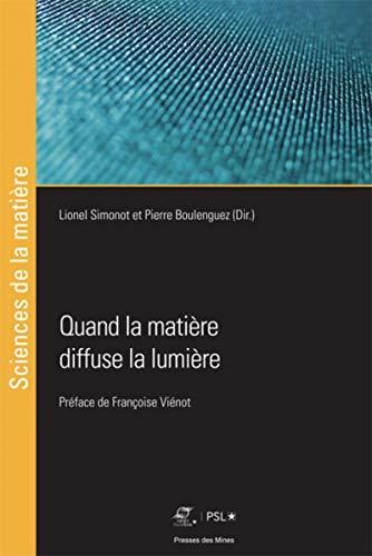 Quand la matière diffuse la lumière: Préface de Françoise Viénot