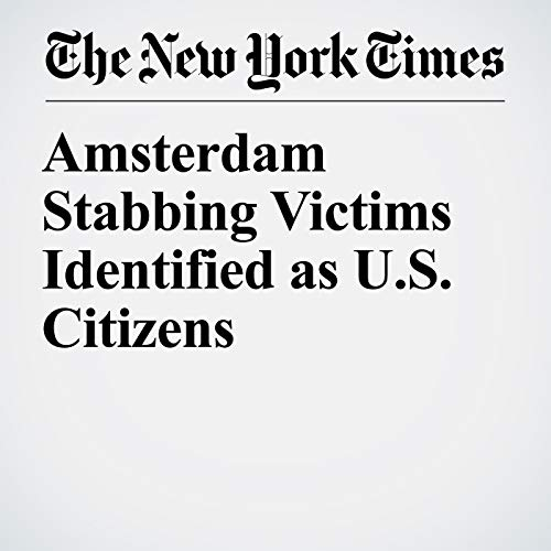 Amsterdam Stabbing Victims Identified as U.S. Citizens copertina
