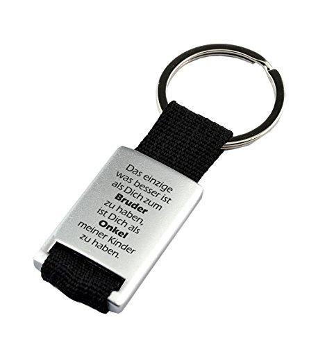 GESCHENKE-FABRIK Schlüsselanhänger mit Stoffband & Gravur 'Das Einzige was besser ist als Dich zum Bruder zu haben, ist Dich als Onkel meiner Kinder zu haben.' - Geschenk inkl. edle Verpackung