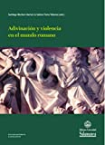 Adivinación y Violencia En El Mundo Romano (Estudios Históricos, 174)