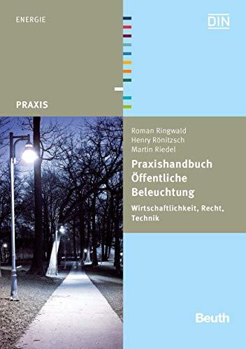 Praxishandbuch Öffentliche Beleuchtung: Wirtschaftlichkeit, Recht, Technik (Beuth Praxis)