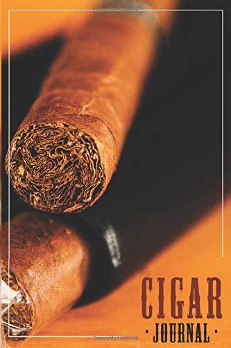 Cigar Journal: Cigar Tasting Log Book, Perfect Cigar smokers gift for Aficionados, Cigar Personal Diary Notebook to Write in Cigar Reviews and Characteristics.