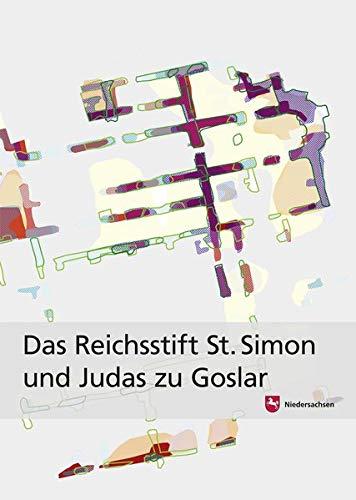 Das Reichsstift St. Simon und Judas zu Goslar: Geschichte, Architektur und Archäologie (Arbeitshefte zur Denkmalpflege in Niedersachsen)