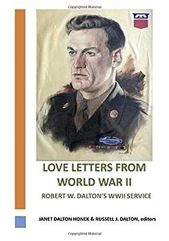 Paperback Love Letters from World War II: Robert W. Dalton's WWII Service Book