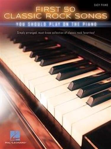 First 50 Classic Rock Songs You Should Play On Piano -Easy Piano Book-: Noten