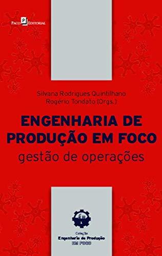 Engenharia de Produção em Foco: Gestão de Operações
