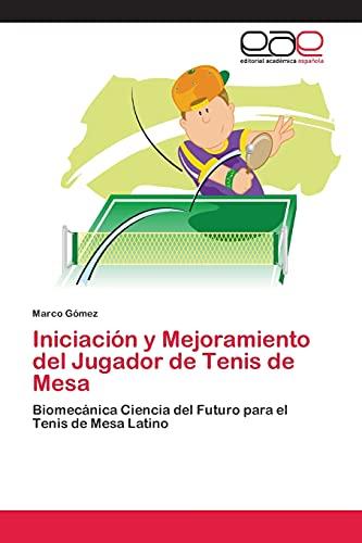 Iniciación y Mejoramiento del Jugador de Tenis de Mesa